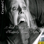 Crystal Connor's ...And They All Lived Happily Ever After! is a collection of short fables not meant for children; but for those who enjoy the madness of nightmares.